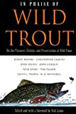 In Praise of Wild Trout, , 1558216715