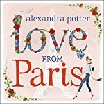 Love from Paris | Alexandra Potter