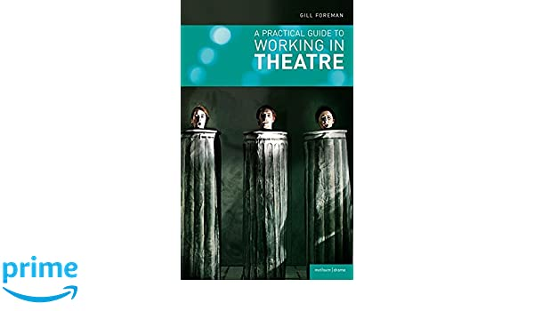 A Practical Guide to Working in Theatre (Backstage)