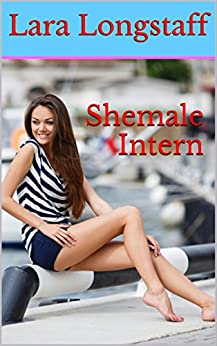 Shemale Intern: (Transgender on Male, First Time) - Kindle