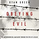 Obeying Evil: The Mockingbird Hill Massacre Through the Eyes of a Killer