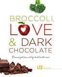 Broccoli, Love and Dark Chocolate, Liz Pearson, 1770502114