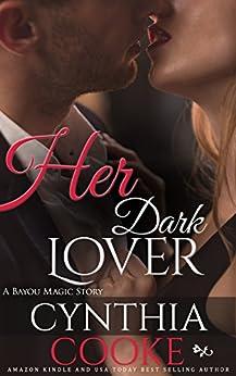 Her Dark Lover: Bayou Magic Book 2 by [Cooke, Cynthia]