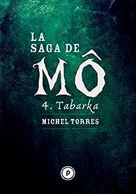La Saga de Mô, tome 4 : Tabarka par Michel Torres