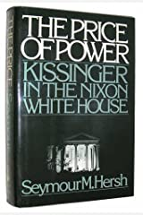 The Price of Power: Kissinger in the Nixon White House Hardcover