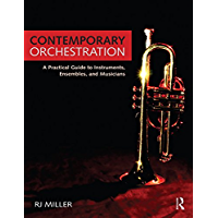 Contemporary Orchestration: A Practical Guide to Instruments, Ensembles, and Musicians book cover