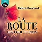 La Route des coquelicots   Livre audio Auteur(s) : Véronique Biefnot, Francis Dannemark Narrateur(s) : Véronique Biefnot, Francis Dannemark