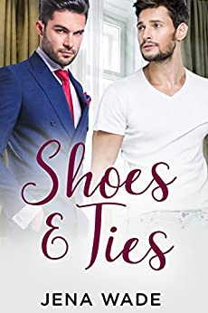 Shoes & Ties (& Series Book 1) by [Wade, Jena]