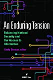 An Enduring Tension : Balancing National Security and Our Access to Information, Emily Berman, 1617700940