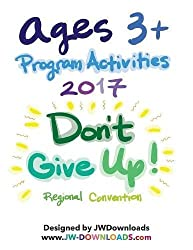 AGES 3+ Don't Give Up 2017 Convention of Jehovah's Witnesses Program Activity Workbook