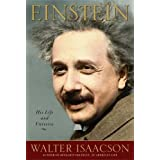 Einstein: His Life and Universe ~ Walter Isaacson