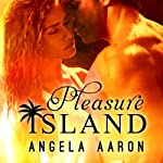 Pleasure Island | Angela Aaron