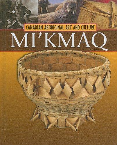 Read Online Mi'kmaq (Canadian Aboriginal Art & Culture) ebook