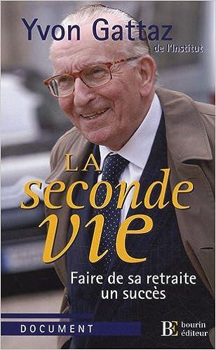 Livres gratuits La seconde vie : Faire de sa retraite un succès epub, pdf