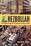 Hezbollah: The Global Footprint of Lebanon's Party of God