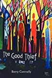 The Good Thief, Barry Connolly, 1450232876