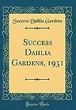 Amazon / Forgotten Books: Success Dahlia Gardens, 1931 Classic Reprint (Success Dahlia Gardens)