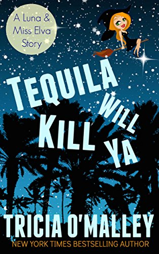 Tequila Will Kill Ya: (The Althea Rose Series Book 2.5)]()