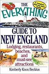 The Everything Guide to New England: Lodging, Restaurants, Beaches, and Muse-See Attractions (Everything (History & Travel)) by Kim Knox Beckius (2002-03-04) Paperback