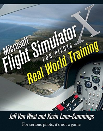 Microsoft Flight Simulator X For Pilots Real World Training by John Wiley Sons
