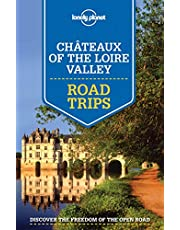 Lonely Planet Chateaux of the Loire Valley Road Trips 1 1st Ed.: 1st Edition
