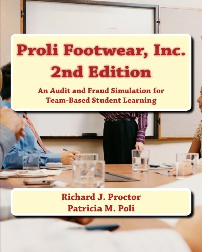 Download Proli Footwear, Inc.   2nd Edition: An Audit and Fraud Simulation for Team-Based Student Learning ebook