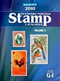 2010 Scott Standard Postage Stamp Catalogue, James E. Kloetzel, 0894874403