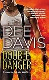 Double Danger, Dee Davis, 044658293X