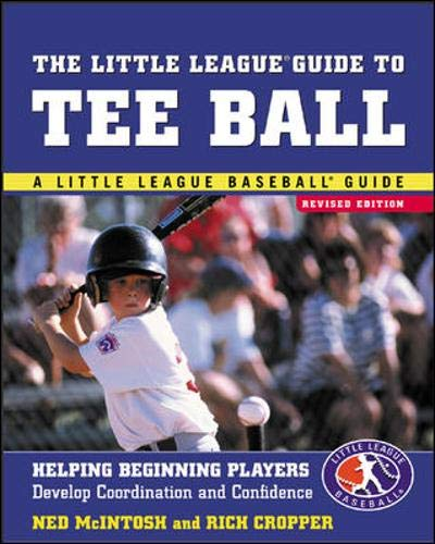 The Little League Guide to Tee Ball : Helping Beginning Players Develop Coordination and Confidence