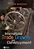 International Trade, Growth, and Development, Pranab Bardhan, 1405101407