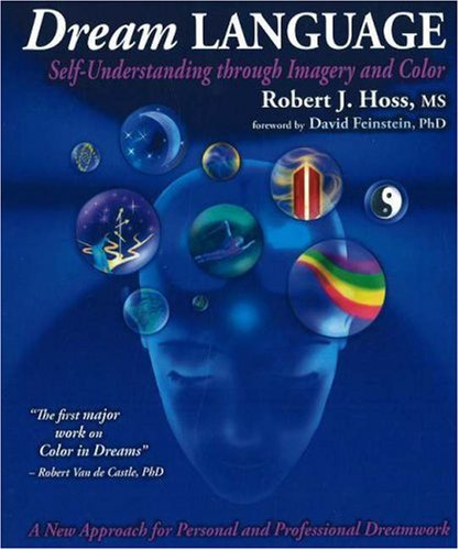 Dream Language Self Understanding Through Imagery And Color Robert