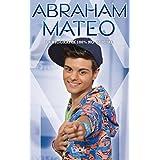 Abraham Mateo. La biografia 100% no oficial (Spanish Edition)