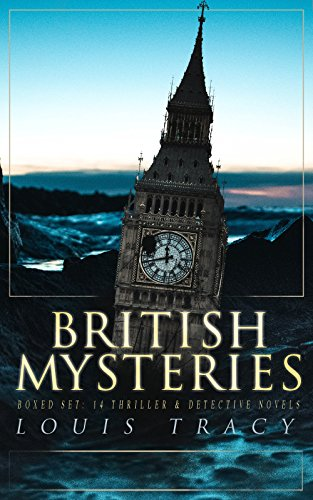 BRITISH MYSTERIES Boxed Set: 14 Thriller & Detective Novels: The Postmaster's Daughter, What Would You Have Done?, The Albert Gate Mystery, The Stowmarket ... The Bartlett Mystery, The Late Tenant…