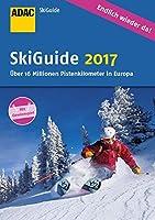 ADAC SkiGuide 2017 (ADAC Reiseführer Sonderproduktion)