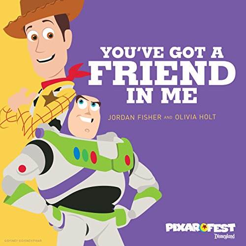 Youve Got A Friend In Me By Jordan Fisher Olivia Holt On Amazon