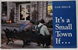 It's a Small Town If . . ., Samuel L. Breck, 1559711477