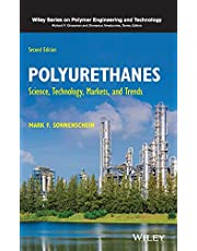 Polyurethanes: Science, Technology, Markets, and Trends