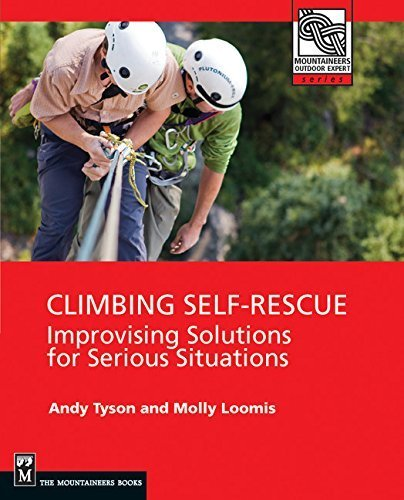 Climbing Self Rescue: Improvising Solutions for Serious Situations (Mountaineers Outdoor Expert) by Andy Tyson - Mall Shopping Tyson