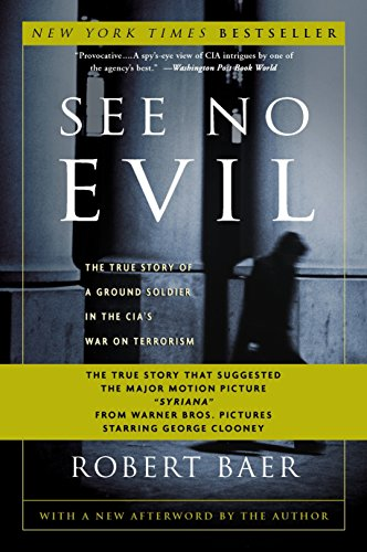 See No Evil: The True Story of a Ground Soldier in the CIA's War on Terrorism