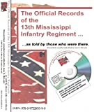 The Official Records of the 13th Mississippi Infantry Regiment of Volunteers ... As Told by Those Who Were There [Condensed], McLean, Jess N., Sr., 0972285598