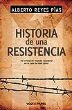 Historia De Una Resistencia (Spanish Edition)