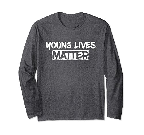 Unisex Young Lives Matter hip youthful and fun T-shirt Large Dark Heather (Life T-shirts Young)