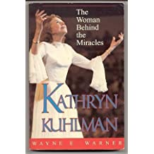 Kathryn Kuhlman: The Woman Behind the Miracles