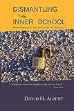 Dismantling the Inner School