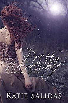Pretty Little Werewolf: Little Werewolf book 1 by [Salidas, Katie]