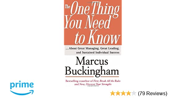 The one thing you need to know about great managing great leading the one thing you need to know about great managing great leading and sustained individual success marcus buckingham 9780743261654 amazon books fandeluxe Choice Image