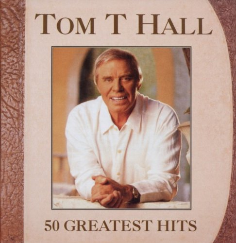 50 Greatest Hits (Tom T Hall Greatest Hits)