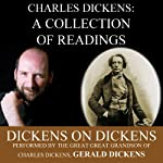 Charles Dickens: A Collection of Readings: Dickens on Dickens | Charles Dickens
