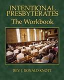 Intentional Presbyterates: The Workbook