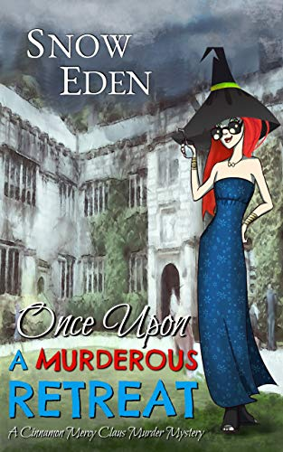 Once Upon A Murderous Retreat: A Cinnamon Mercy Claus Murder Mystery